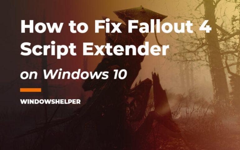 fallout 4 script extender not working