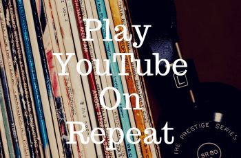 Play YouTube on Repeat