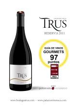 http://bodegastrus.com/es/noticias/trus-reserva-2011-valorado-con-97-puntos-en-la-prestigiosa-guia-de-vinos-gourmets-2017_Bodeguita_1999