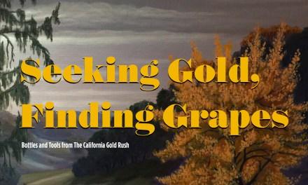 Seeking Gold, Finding Grapes
