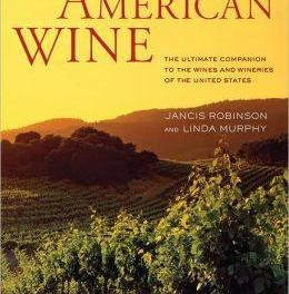 American Wine: The Ultimate Companion to the Wines and Wineries of the United States by Jancis Robinson and Linda Murphy