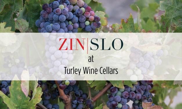 ZIN|SLO at Turley Wine Cellars