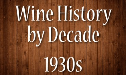 Wine History by Decade: 1930s