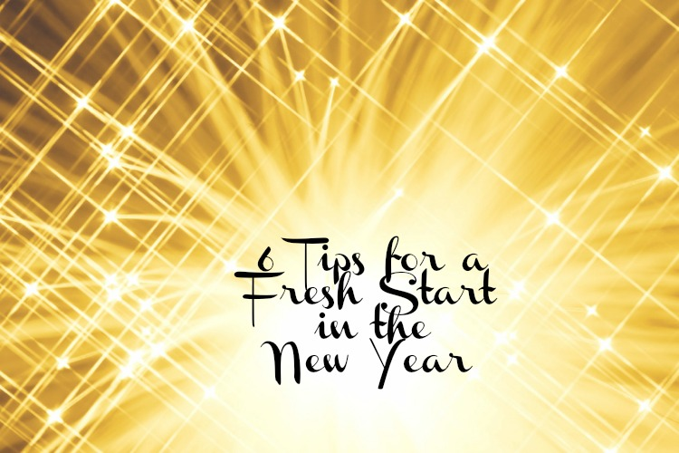6 tips for a fresh start in the New Year