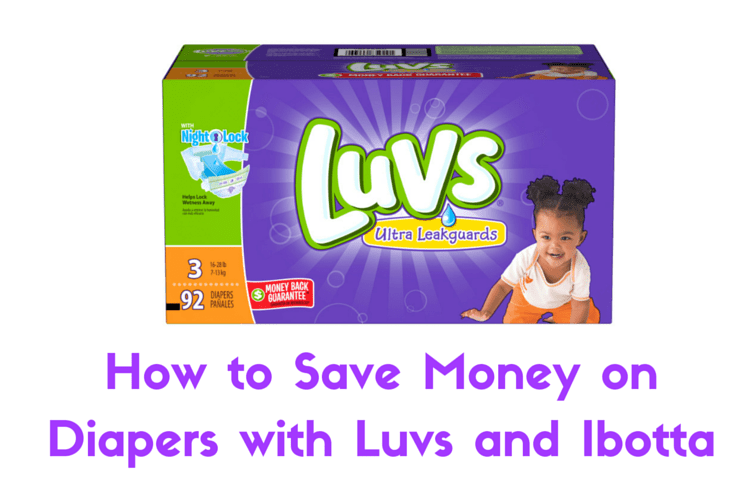 Save on Diapers with Luvs and Ibotta