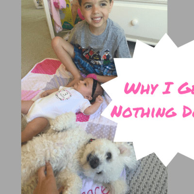Why I Get Nothing Done