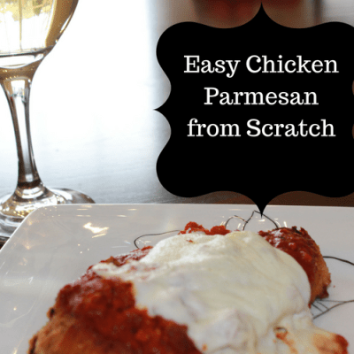 Easy Chicken Parmesan from Scratch