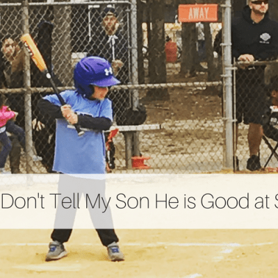 Why I Won't Tell My Kids They Are Good at Sports