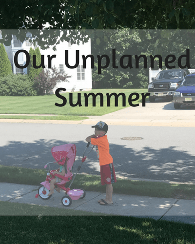 Our Unplanned Summer