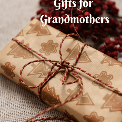 Non-Traditional Gifts for Grandmothers