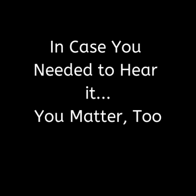 You Matter Too
