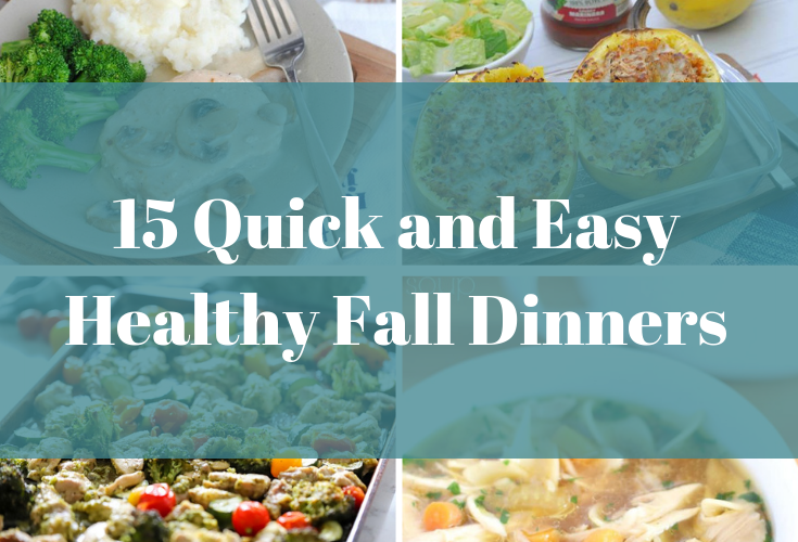 15 Quick and Easy Healthy Fall Dinners