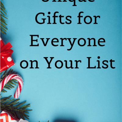 Unique Gifts for Everyone on Your List