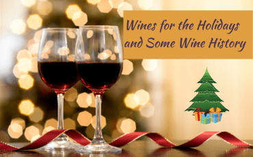 Wines for the Holidays and Some Wine History