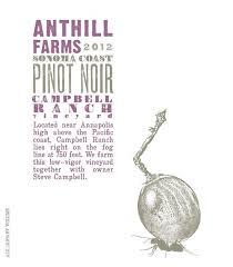 2013 Anthill Farms Campbell Ranch Vineyard Pinot Noir