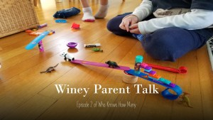 Winey Parent Talk: Our Parenting Process Right Now