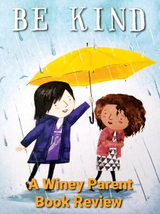 Be Kind: A Wonderful Story for Your Home