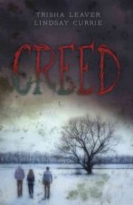 Creed by Trisha Leaver and Lindsay Currie -- When their car breaks down, Dee, her boyfriend Luke, and his brother Mike walk through a winter storm to take refuge in a nearby deserted town called Purity Springs, but in the morning they see the town is populated with a deadly cult and find themselvesat the mercy of the charismatic leader, Elijah Hawkins.