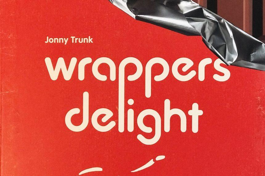 Wrappers Delight by Jonny Trunk