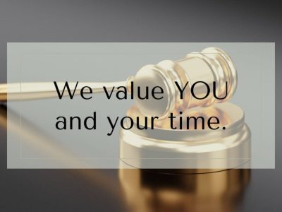 We Value YOU and Your Time