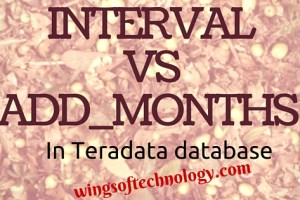 difference-between-INTERVAL-and-ADD_MONTHS-in-teradata