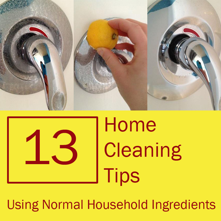 13 Home Cleaning Tips Using Normal Household Ingredients.