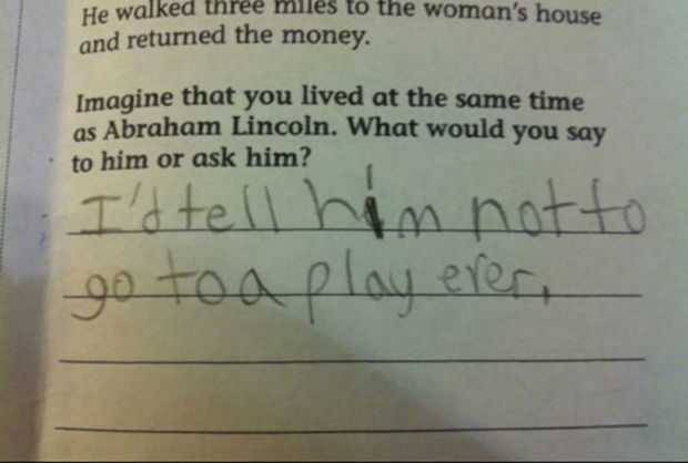 29 Funny Test Answers - What would you say to Abraham Lincoln?
