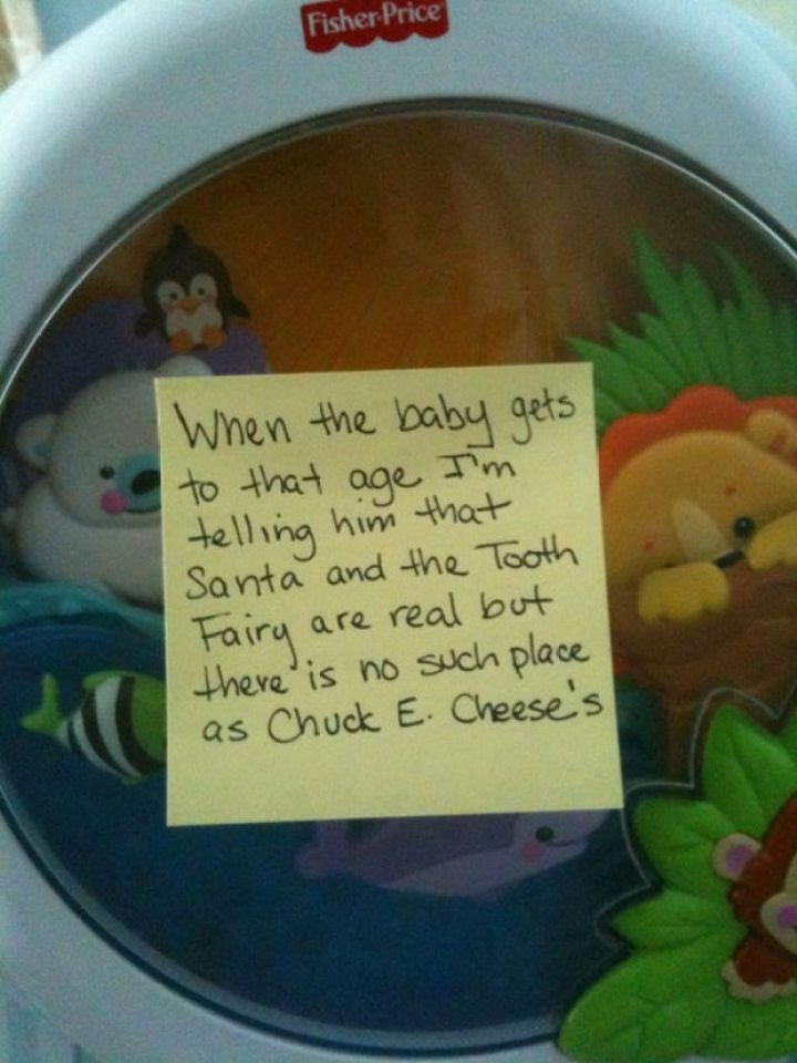 Stay-at-Home Dad Writes Funny Post-It Notes - When the baby gets to that age I'm telling him that Santa and Tooth Fairy are real but there is no such place as Chuck E. Cheese.