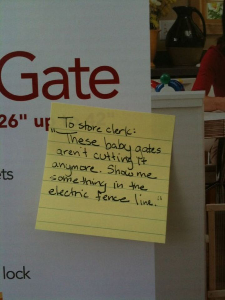"""Stay-at-Home Dad Writes Funny Post-It Notes - To store clerk: """"These baby gates aren't cutting it anymore. Show me something in the electric fence line."""""""