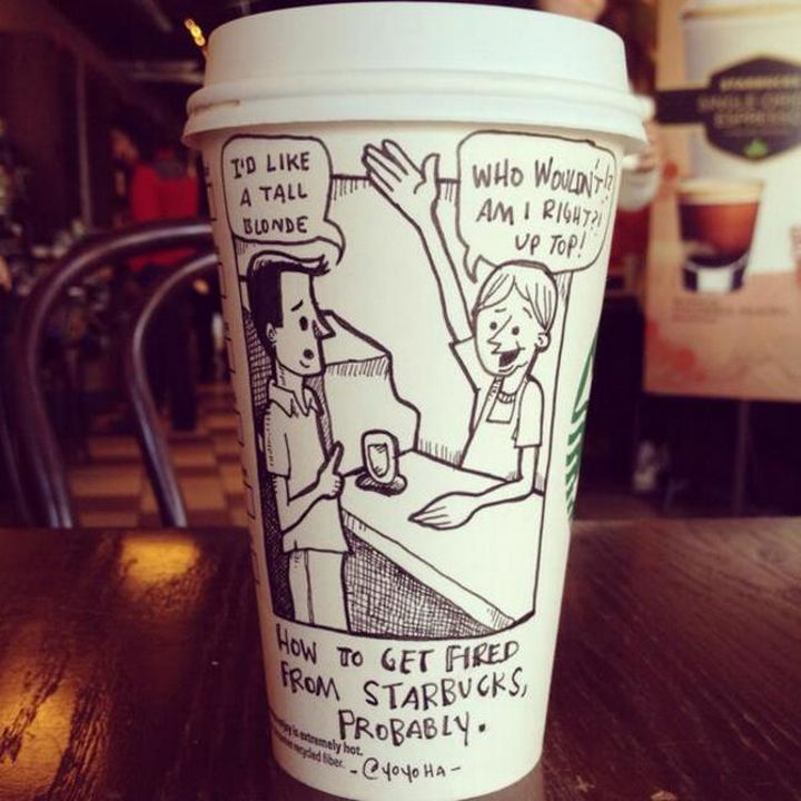 Starbucks Cup Drawings by Josh Hara - How to get fired from Starbucks, probably.