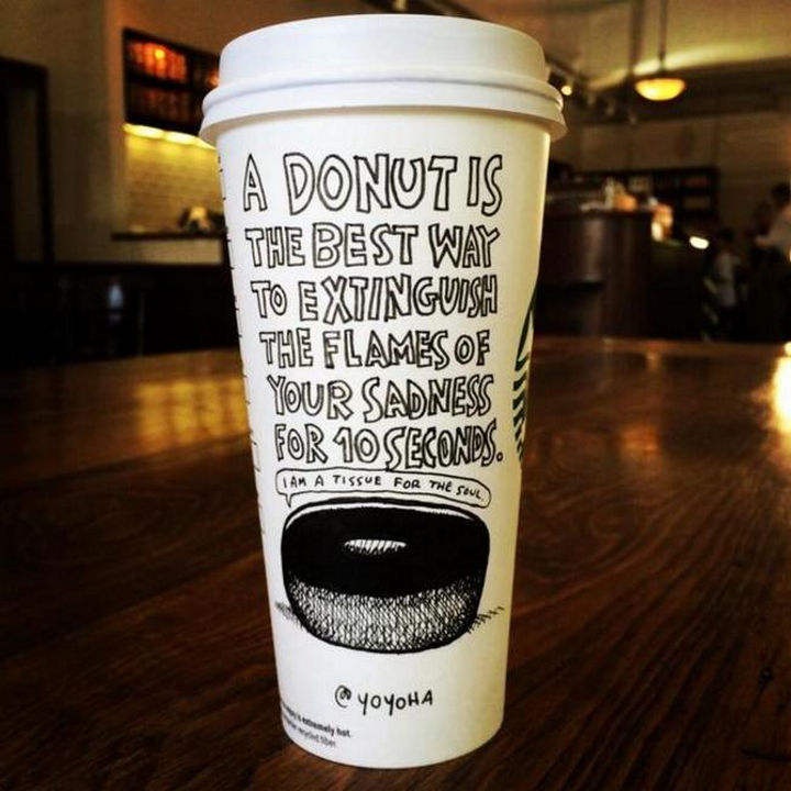 Starbucks Cup Drawings by Josh Hara - A donut is the best way to extinguish the flames of your sadness for 10 seconds.
