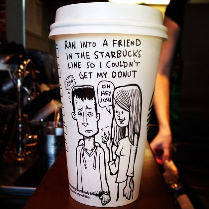 Starbucks Cup Drawings by Josh Hara - Ran into a friend in the Starbucks line so I couldn't get my donut.
