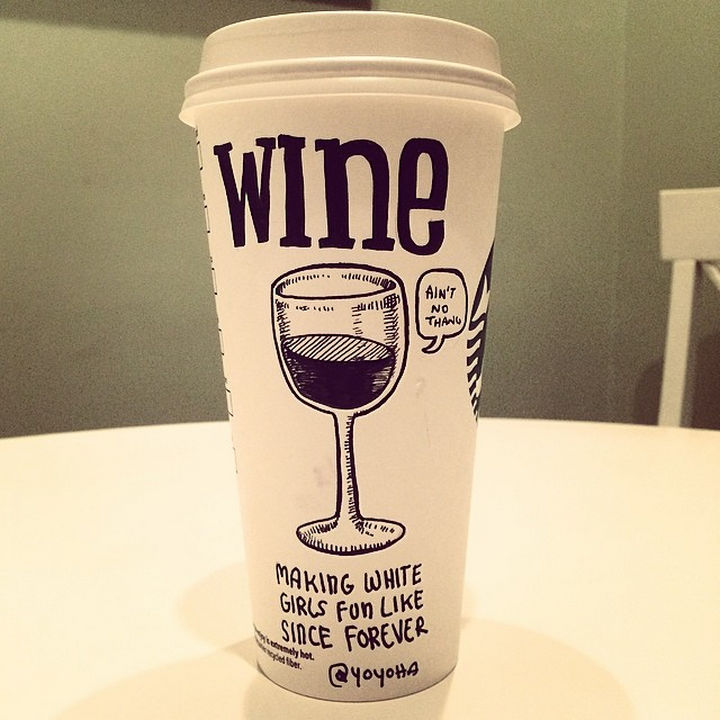 Starbucks Cup Drawings by Josh Hara - Wine: Making white girls fun like since forever.