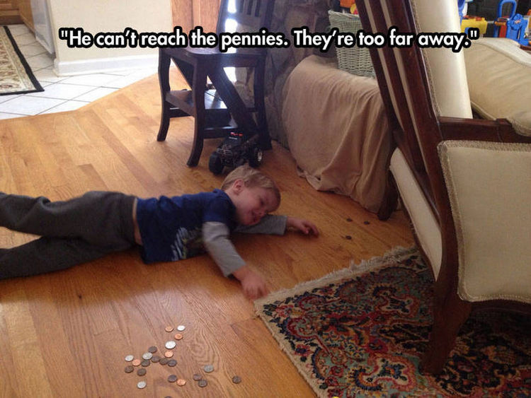 37 Photos of Kids Losing It - He can't reach the pennies. They're too far away.