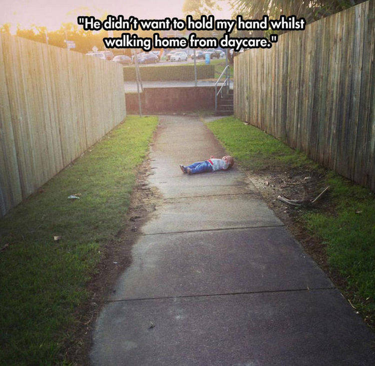 37 Photos of Kids Losing It - He didn't want to hold my hand whilst walking home from daycare.