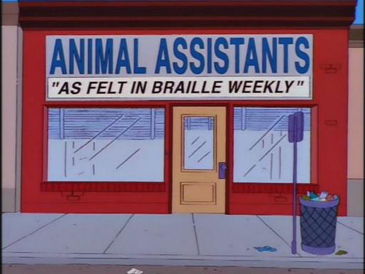 "31 Funny Simpsons Signs - ""Animal Assistants - As felt in Braille Weekly."""