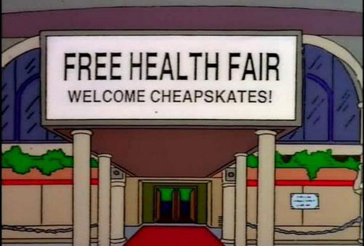 "31 Funny Simpsons Signs - ""Free Health Fair - Welcome cheapskates!"""