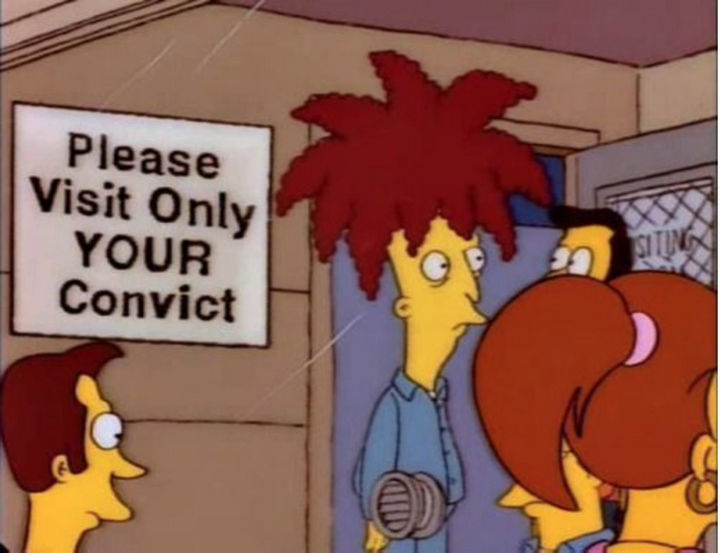 "31 Funny Simpsons Signs - ""Please visit on YOUR convict."""
