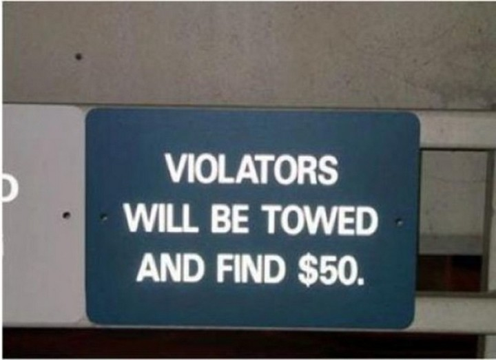 "21 Funny Spelling Mistakes - ""Violators will be towed and find $50."""