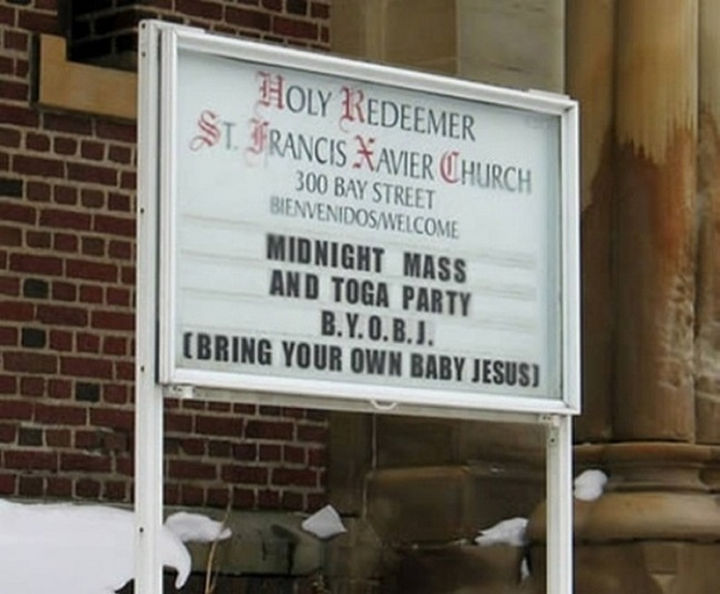 45 Funny Church Signs - Midnight mass and toga party. B.Y.O.B.J (Bring Your Own Baby Jesus).