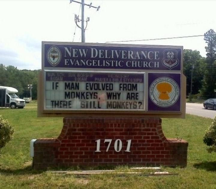 45 Funny Church Signs - If man evolved from monkeys, why are there still monkeys?