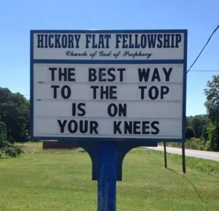45 Funny Church Signs - The best way to the top is on your knees.