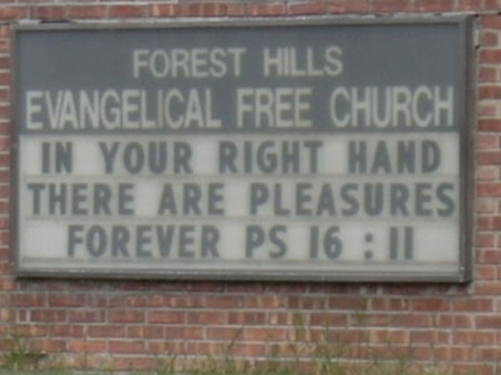 45 Funny Church Signs - In your right hand there are pleasures forever.