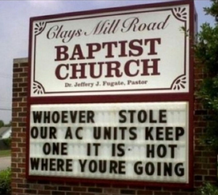 45 Funny Church Signs - Whoever stole our AC units, keep one. It is hot where you're going.