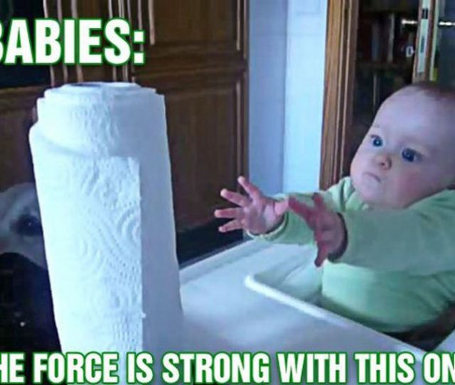 Funny Baby Memes That Are Adorably Cute Use The Force Baby