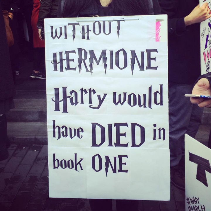 "20 Epic Women's March Signs - ""Without HERMIONE, Harry would have DIED in book ONE."""
