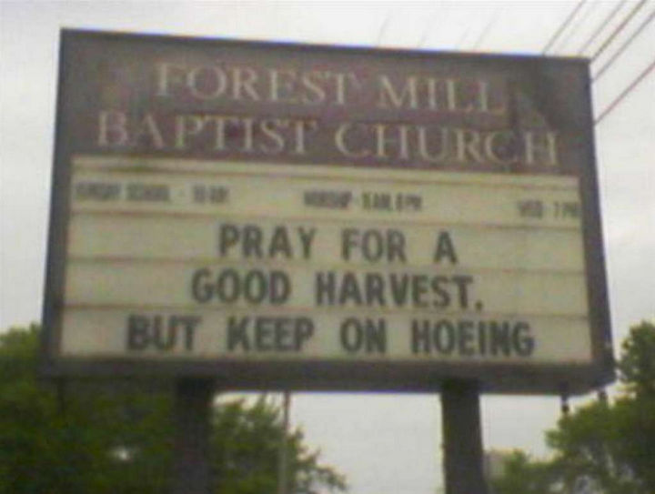 "31 Church Signs - ""Pray for a good harvest. But keep on hoeing."""