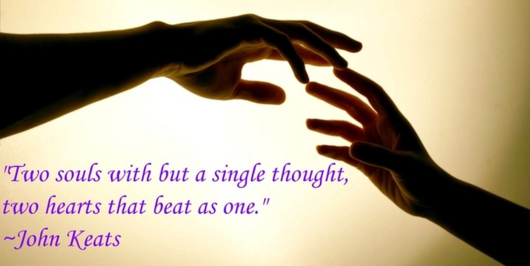 """55 Romantic Quotes - """"Two souls with but a single thought, two hearts that beat as one."""" - John Keats"""