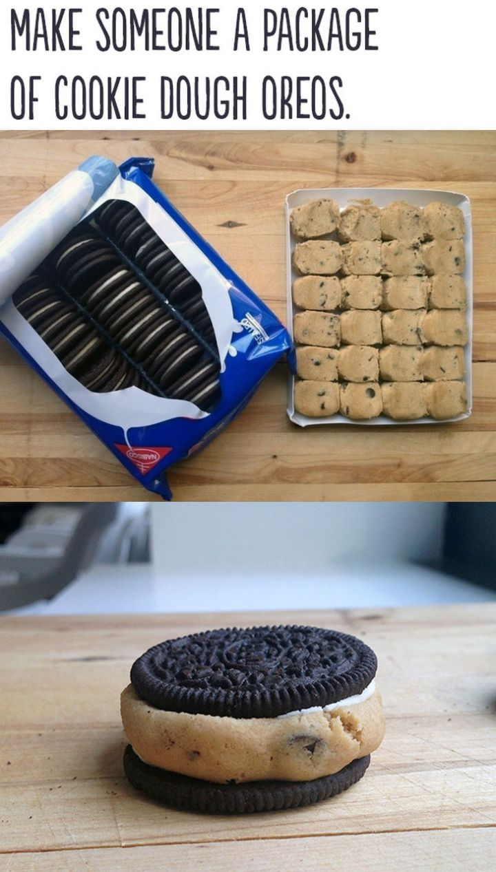 """21 Cute Ways to Say """"I Love You"""" - Make someone a package of cookie dough Oreos."""