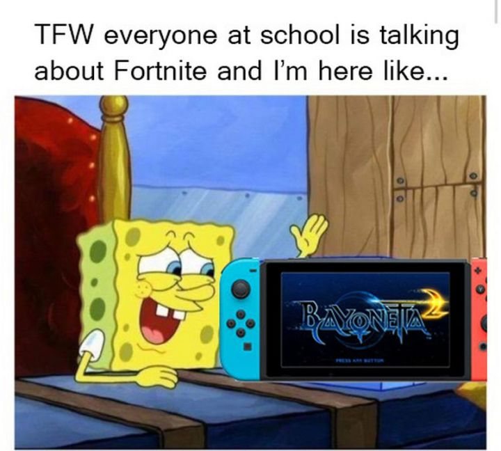 "25 Fortnite Memes - ""TFW everyone at school is talking about Fortnite and I'm here like..."""